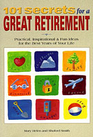 101 Secrets to a Great Retirement
